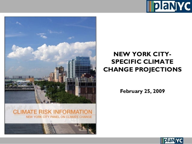 1 NEW YORK CITY- SPECIFIC CLIMATE CHANGE PROJECTIONS February 25, 2009