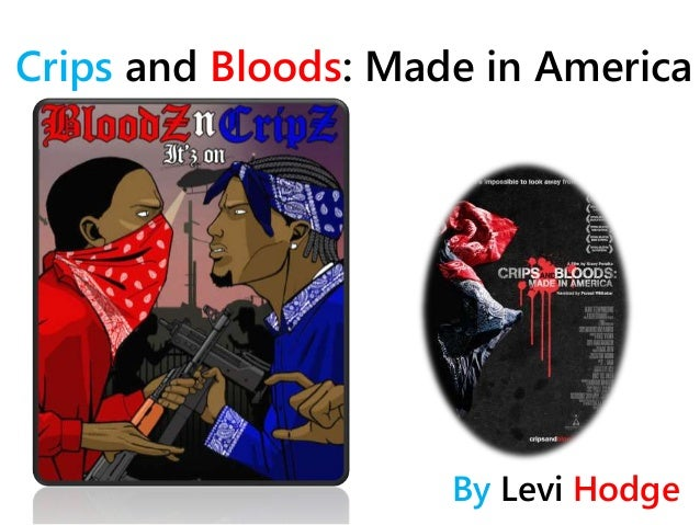 Crips And Bloods Made In America Deutsch