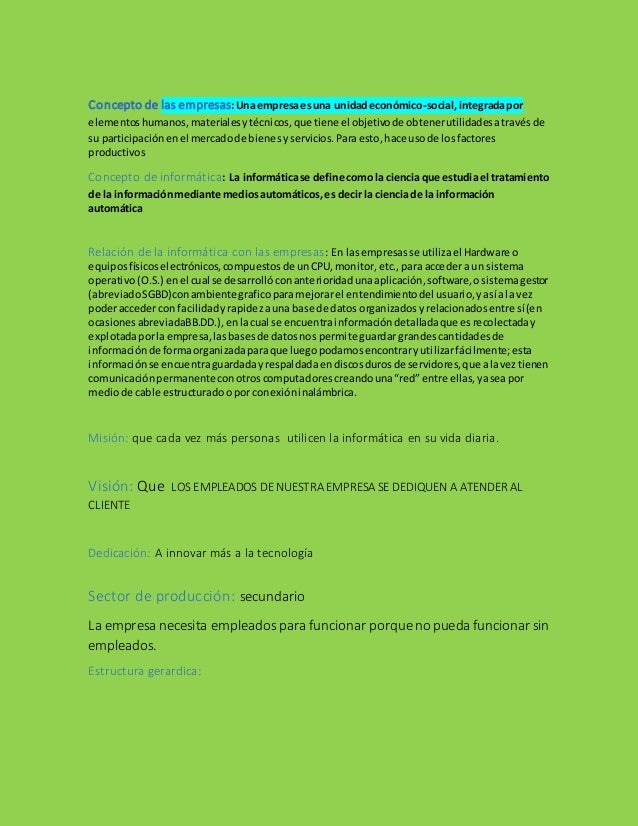 Concepto de las empresas:Unaempresaesuna unidadeconómico-social,integradapor elementoshumanos,materialesytécnicos,que tien...