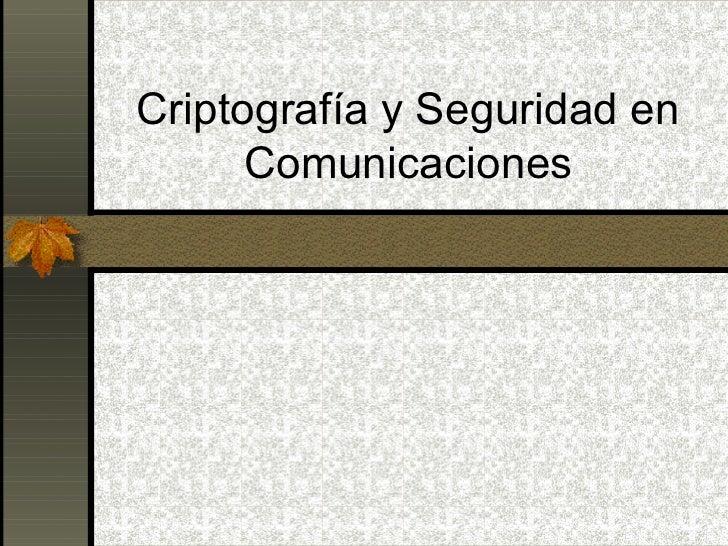Criptografía y Seguridad en      Comunicaciones