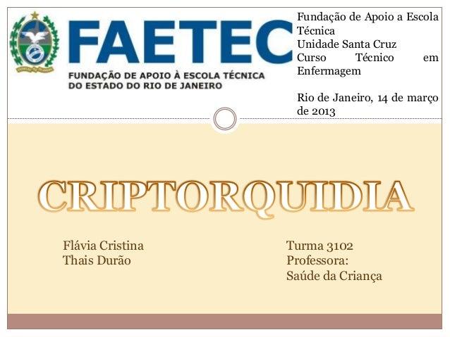 Fundação de Apoio a Escola                   Técnica                   Unidade Santa Cruz                   Curso     Técn...