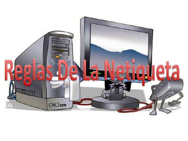 Reglas De La Netiqueta<br />