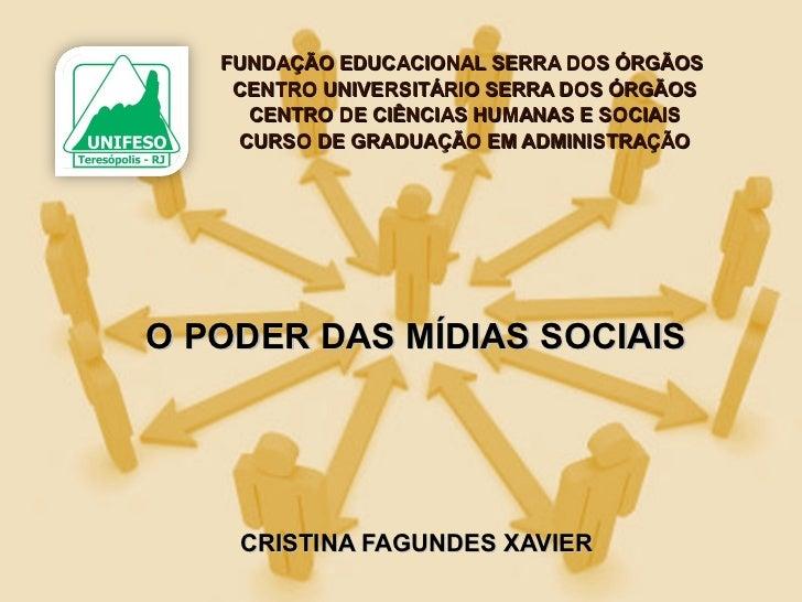 FUNDAÇÃO EDUCACIONAL SERRA DOS ÓRGÃOS    CENTRO UNIVERSITÁRIO SERRA DOS ÓRGÃOS     CENTRO DE CIÊNCIAS HUMANAS E SOCIAIS   ...