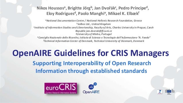 OpenAIRE Guidelines for CRIS Managers Supporting Interoperability of Open Research Information through established standar...