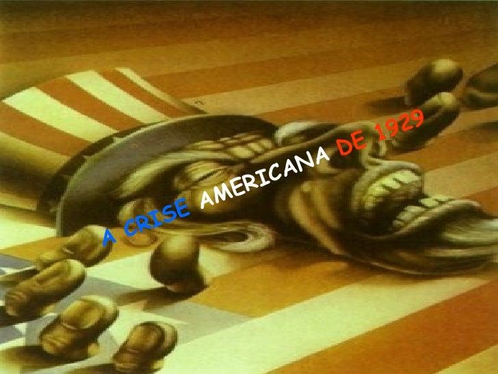 A CRISE   AMERICANA   DE 1929