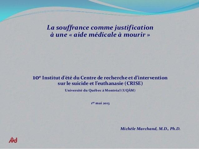 La souffrance comme justification à une « aide médicale à mourir » 10e Institut d'été du Centre de recherche et d'interven...