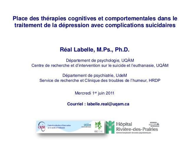 Place des thérapies cognitives et comportementales dans letraitement de la dépression avec complications suicidairesRéal L...