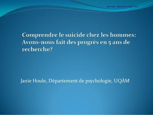 Janie Houle, Département de psychologie, UQÀMJanie Houle - Webinaire du CRISE - 2012