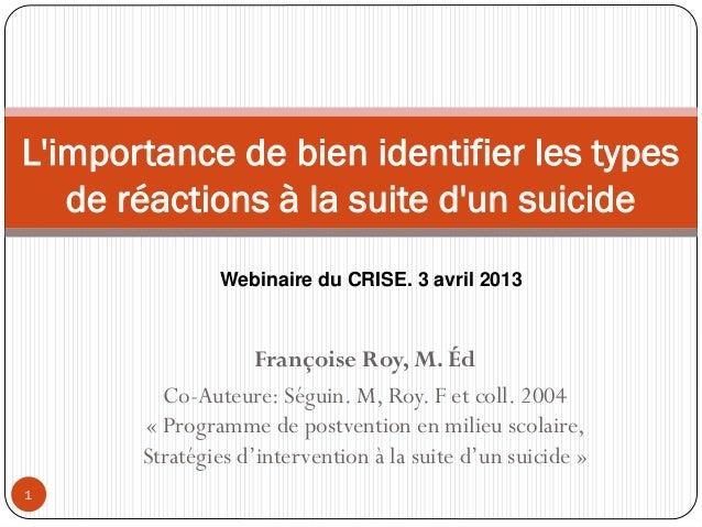 Françoise Roy, M. ÉdCo-Auteure: Séguin. M, Roy. F et coll. 2004« Programme de postvention en milieu scolaire,Stratégies d'...