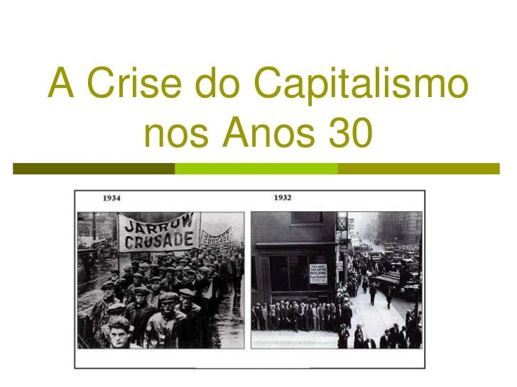 A Crise do Capitalismo nos Anos 30<br />.<br />.<br />.<br />