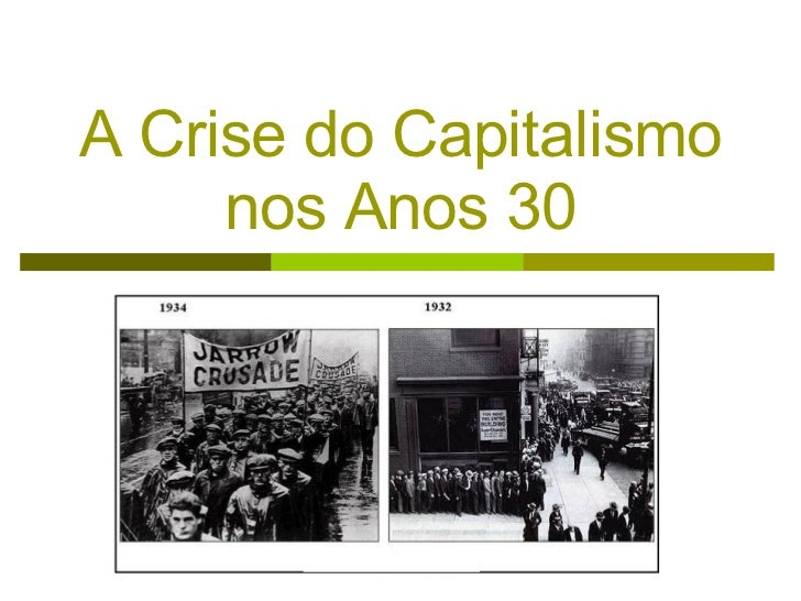 A Crise do Capitalismo nos Anos 30 . . .