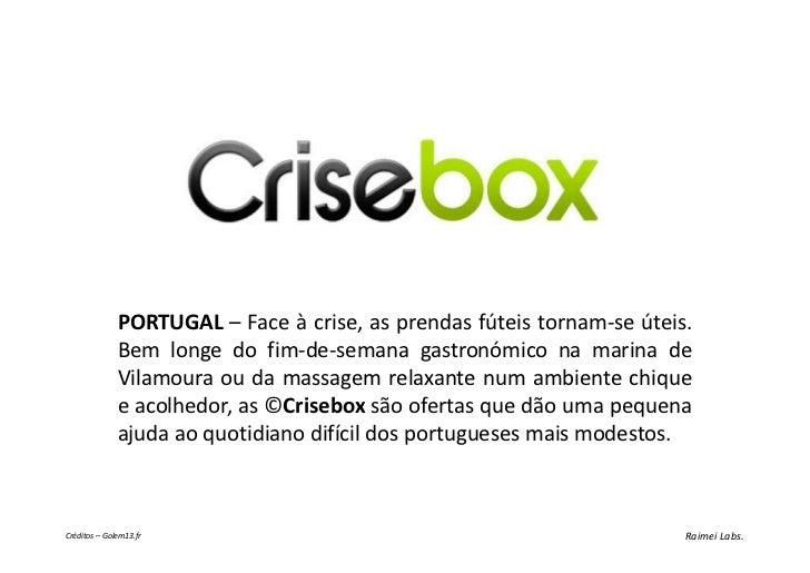PORTUGAL – Face à crise, as prendas fúteis tornam-se úteis.              Bem longe do fim-de-semana gastronómico na marina...