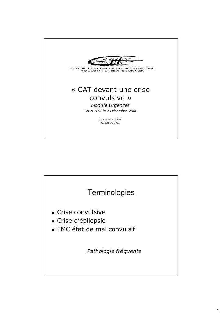 « CAT devant une crise         convulsive »            Module Urgences        Cours IFSI le 7 Décembre 2006               ...