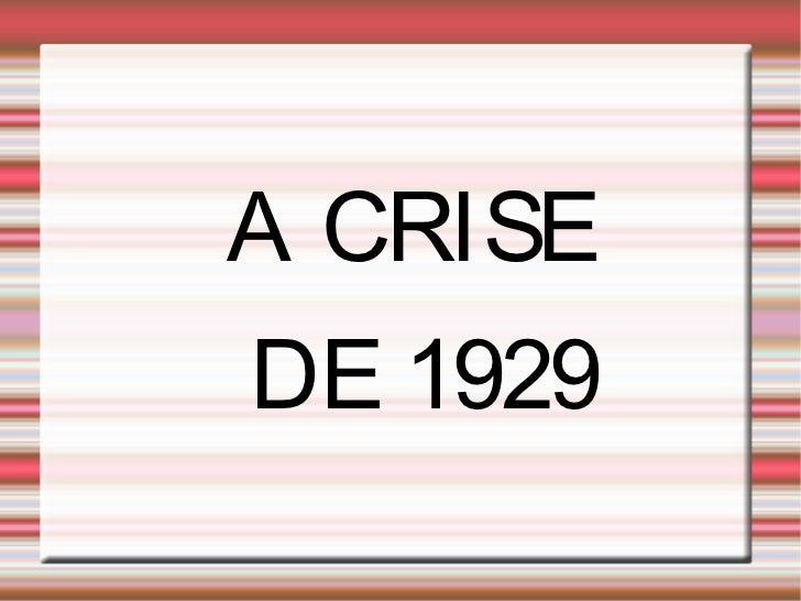A CRISEDE 1929