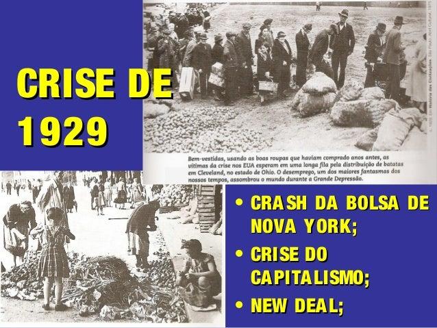 • CRASH DA BOLSA DECRASH DA BOLSA DENOVA YORK;NOVA YORK;• CRISE DOCRISE DOCAPITALISMO;CAPITALISMO;• NEW DEAL;NEW DEAL;CRIS...