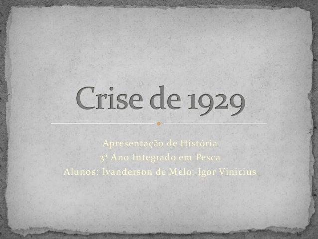 Apresentação de História 3º Ano Integrado em Pesca Alunos: Ivanderson de Melo; Igor Vinicius