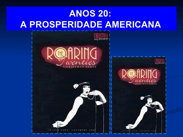 ANOS 20:  A PROSPERIDADE AMERICANA
