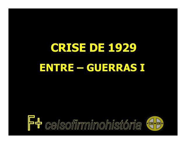 CRISE DE 1929ENTRE – GUERRAS I