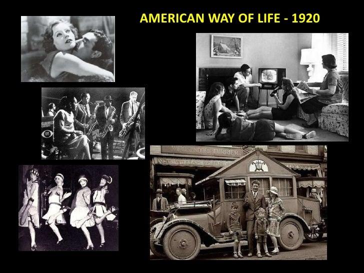 AMERICAN WAY OF LIFE - 1920<br />