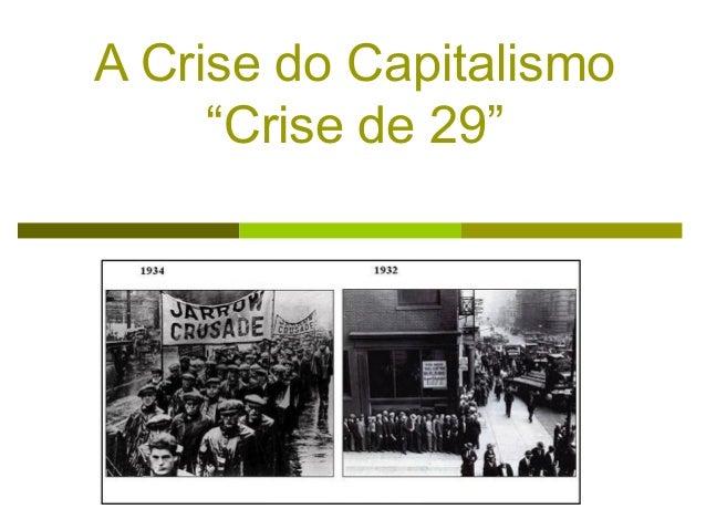 "A Crise do Capitalismo ""Crise de 29"" . . ."