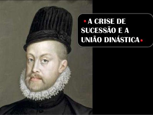 A CRISE DESUCESSÃO E AUNIÃO DINÁSTICA