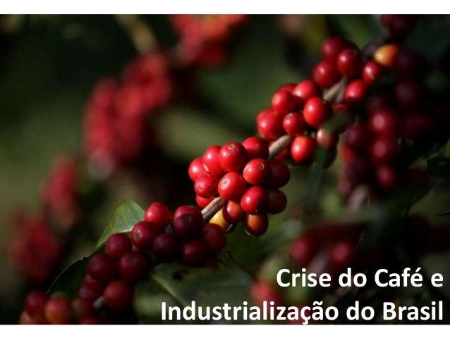 Crise do Café e Industrialização do Brasil