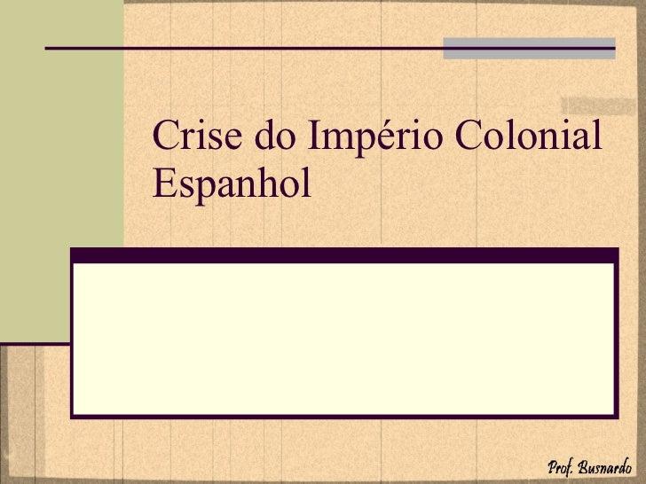 Crise do Império Colonial Espanhol