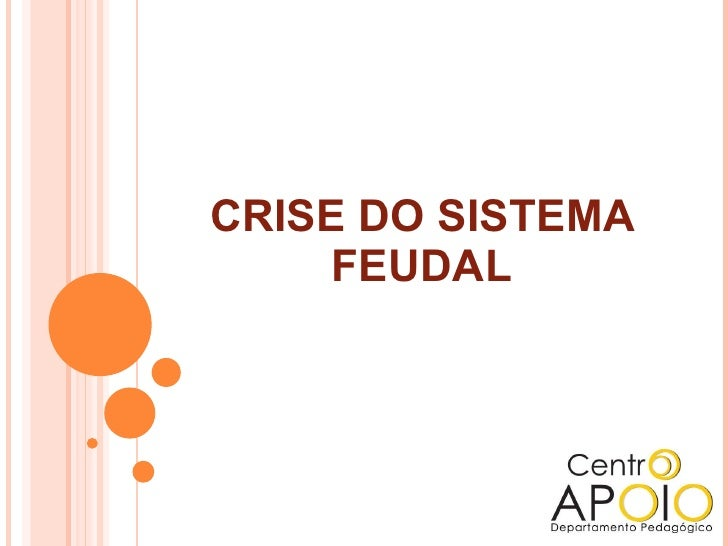 CRISE DO SISTEMA FEUDAL