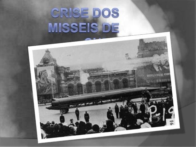    O episódio conhecido como a crise dos mísseis de    Cuba, ocorrido em Outubro de 1962, foi um dos    momentos de maior...