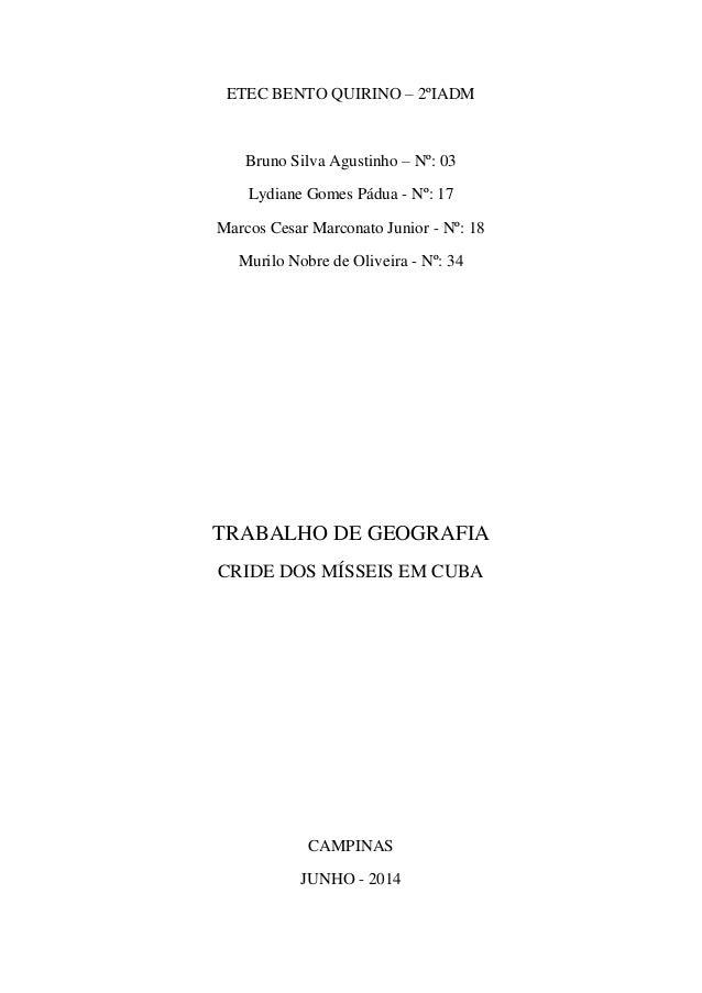 ETEC BENTO QUIRINO – 2ºIADM Bruno Silva Agustinho – Nº: 03 Lydiane Gomes Pádua - Nº: 17 Marcos Cesar Marconato Junior - Nº...
