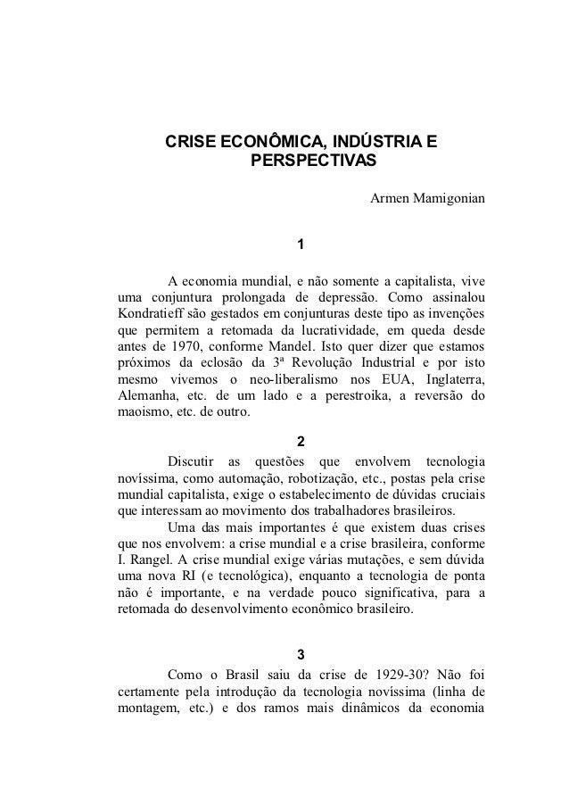 CRISE ECONÔMICA, INDÚSTRIA E                 PERSPECTIVAS                                           Armen Mamigonian      ...
