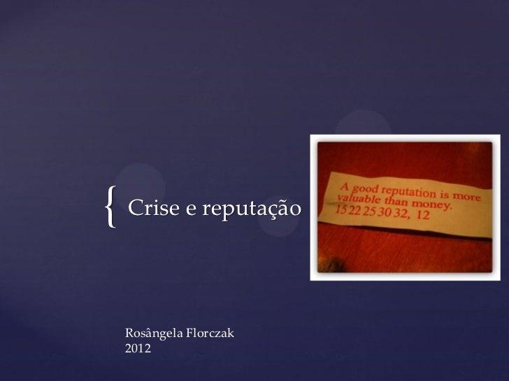 { Crise e reputação  Rosângela Florczak  2012
