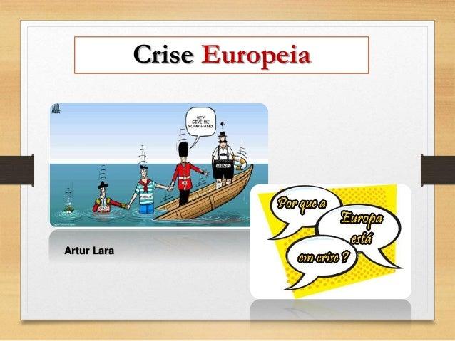Crise Europeia  Artur Lara