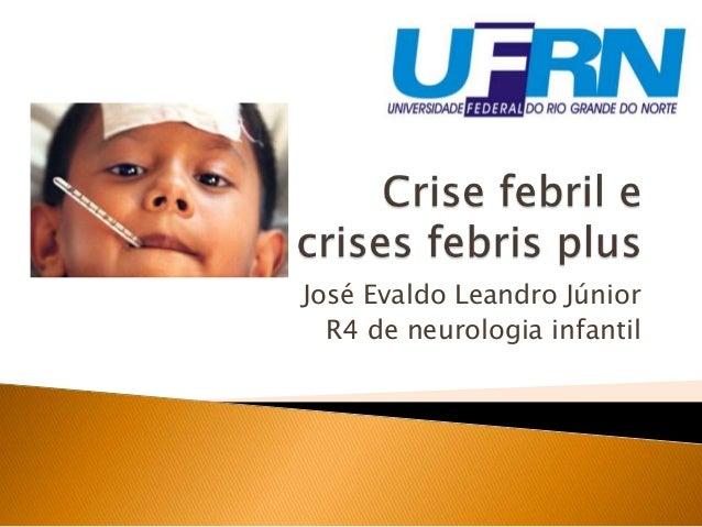 José Evaldo Leandro Júnior R4 de neurologia infantil