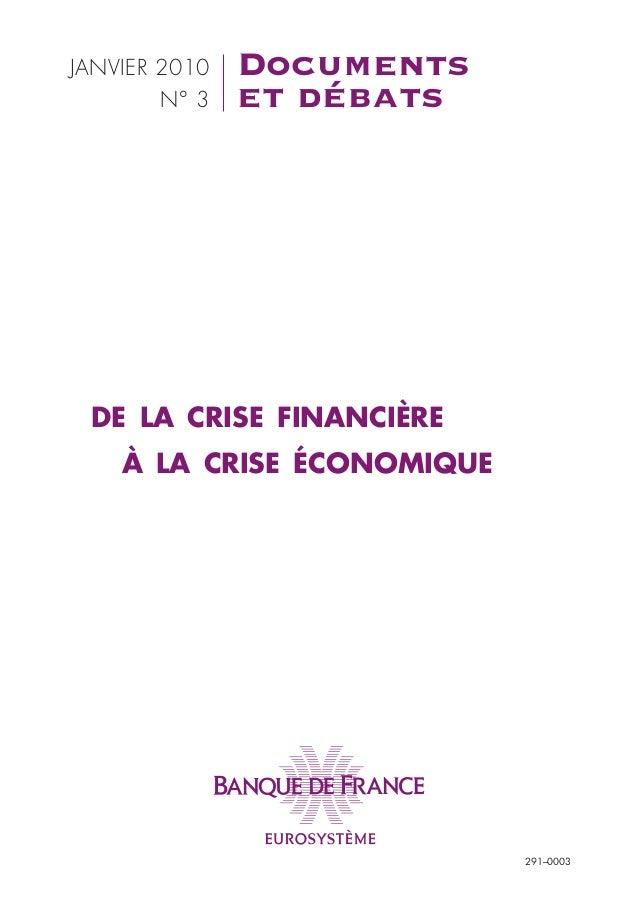 JANVIER 2010   Documents        N° 3   et débats DE LA CRISE FINANCIÈRE    À LA CRISE ÉCONOMIQUE                          ...
