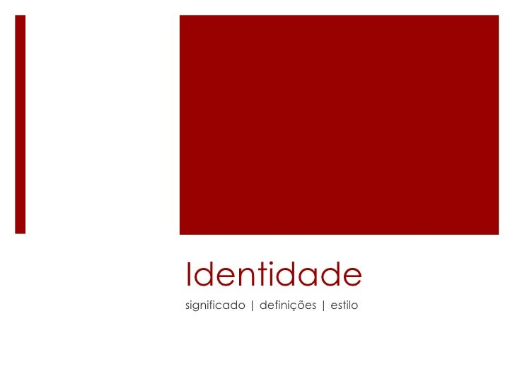 Identidade significado | definições | estilo