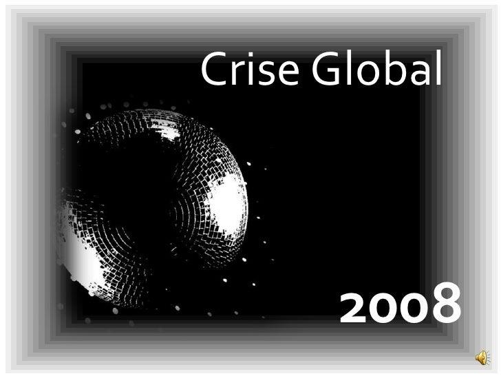 Crise Global<br />2008<br />