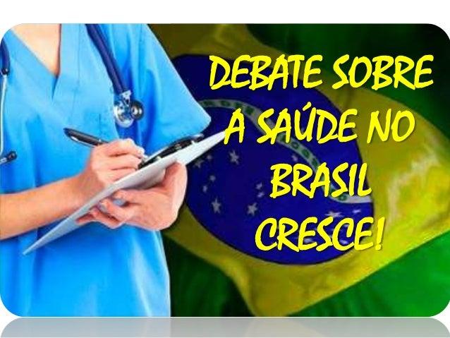 DEBATE SOBRE A SAÚDE NO BRASIL CRESCE!