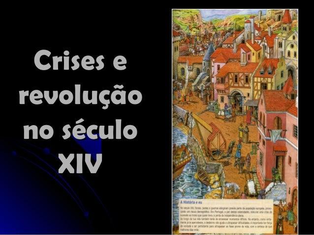 Crises eCrises e revoluçãorevolução no séculono século XIVXIV