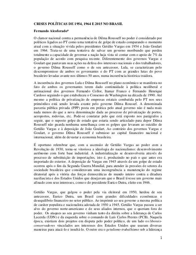 1 CRISES POLÍTICAS DE 1954, 1964 E 2015 NO BRASIL Fernando Alcoforado* O clamor nacional contra a permanência de Dilma Rou...