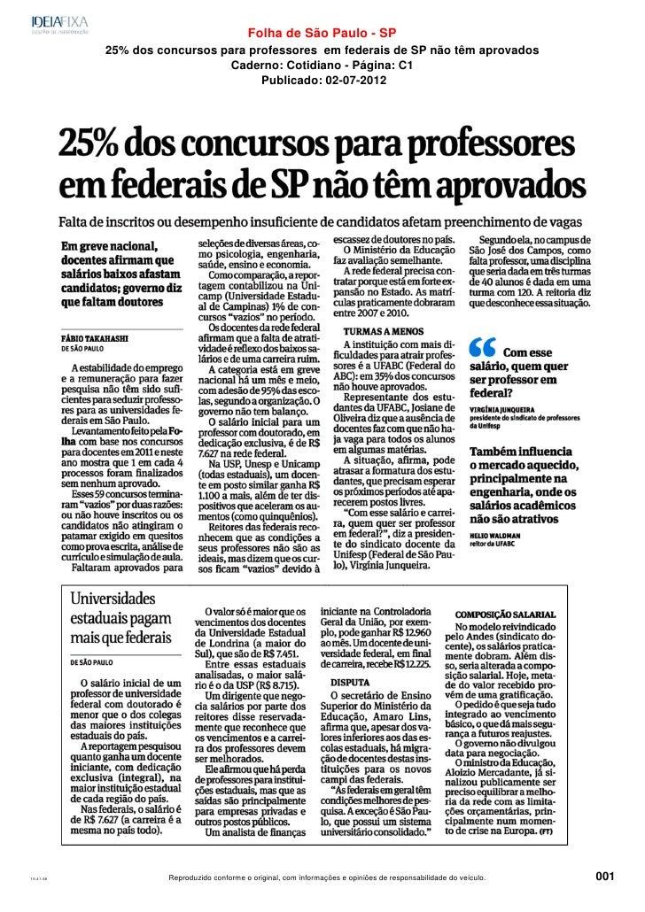 Folha de São Paulo - SP           25% dos concursos para professores em federais de SP não têm aprovados                  ...