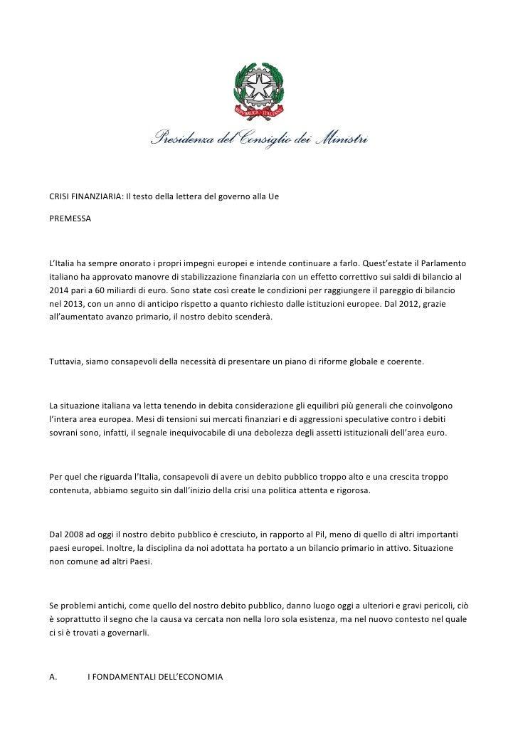 CRISI FINANZIARIA: Il testo della lettera del governo alla UePREMESSAL'Italia ha sempre onorato i propri impegni europei e...