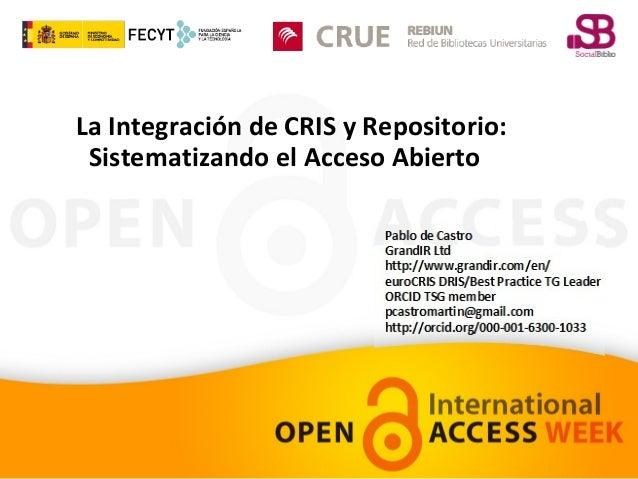 La Integración de CRIS y Repositorio: Sistematizando el Acceso Abierto