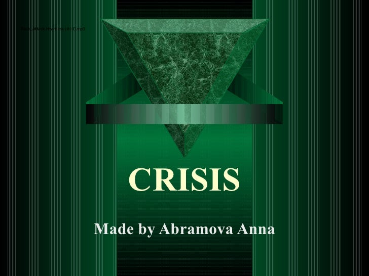 CRISIS Made by Abramova Anna