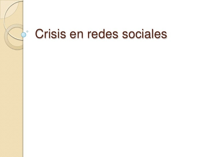 Crisis en redessociales<br />