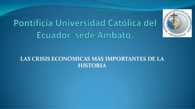 LAS CRISIS ECONÓMICAS MÁS IMPORTANTES DE LA HISTORIA