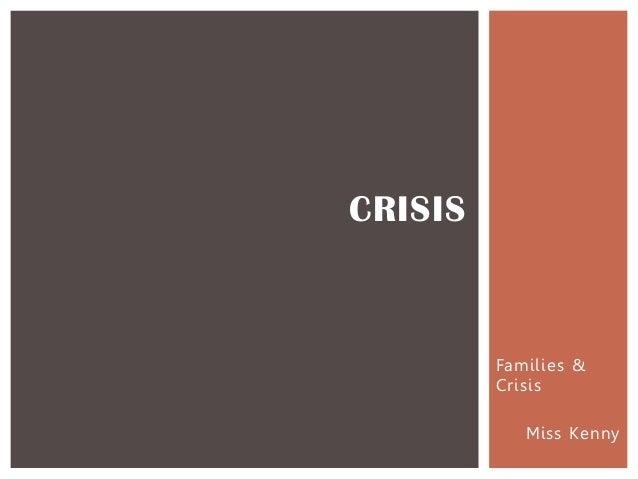 Families & Crisis Miss Kenny CRISIS