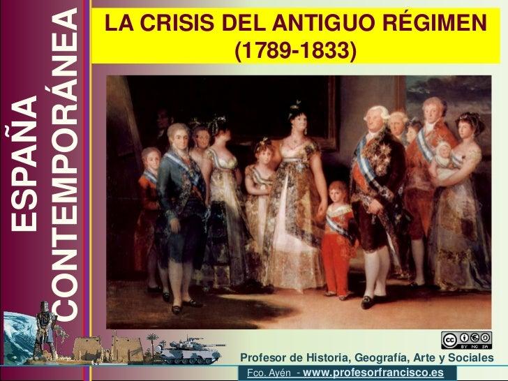 CONTEMPORÁNEA                 LA CRISIS DEL ANTIGUO RÉGIMEN                            (1789-1833)     ESPAÑA             ...