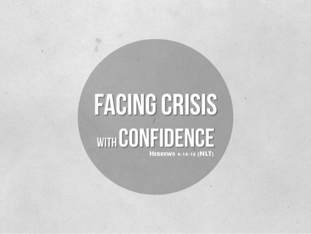 acing  ith Confidenc  IIEBBEWS 4:14-16 (NLT)