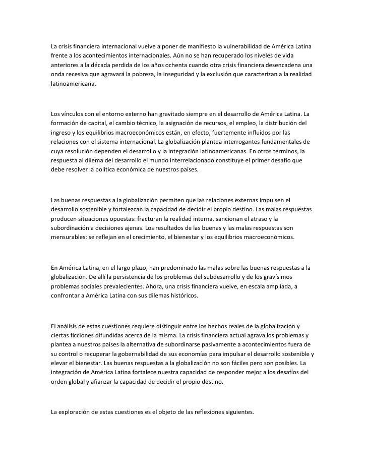 La crisis financiera internacional vuelve a poner de manifiesto la vulnerabilidad de América Latinafrente a los acontecimi...